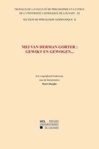 Henri Huyghe - Mei van Herman Gorter : gewikt en gewogen... Een vergelijkend onderzoek naar de interpretaties - Section de philologie germanique-11/II.