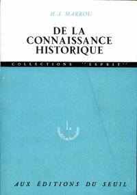 Henri-Irénée Marrou - De la connaissance historique.