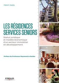 Henri Isaïa - Les résidences services seniors - Statut juridique et modèle économique.