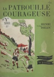 Henri Iselin - La patrouille courageuse.