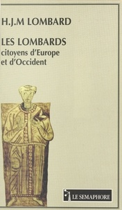Henri-J-M Lombard - Les Lombards. - Citoyens d'Europe et d'Occident.