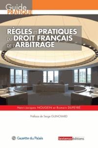 Henri-Jacques Nougein et Romain Dupeyré - Règles et pratiques du droit français de l'arbitrage.
