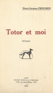 Henri-Jacques Proumen - Totor et moi.
