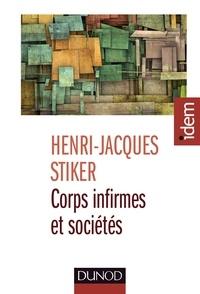 Henri-Jacques Stiker - Corps infirmes et sociétés - 3e éd. - Essais d'anthropologie historique.
