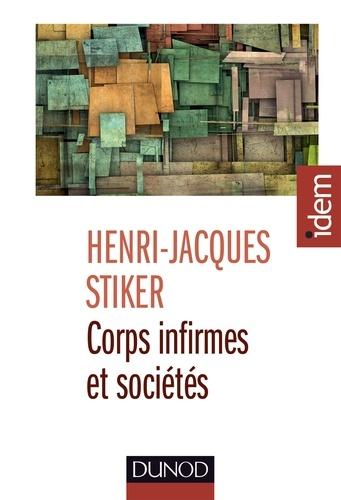 Henri-Jacques Stiker - Corps infirmes et sociétes.