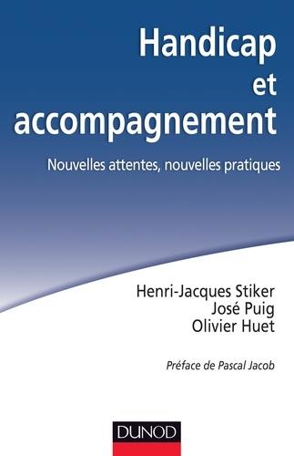 Henri-Jacques Stiker et José Puig - Handicap et accompagnement - Nouvelles attentes, nouvelles pratiques.