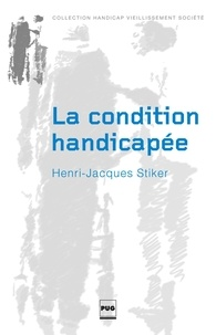 Henri-Jacques Stiker - La condition handicapée.