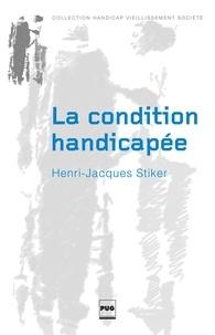 Henri-Jacques Stiker - La condition handicapée.