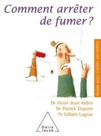 Henri-Jean Aubin et Patrick Dupont - Comment arrêter de fumer ?.