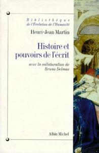 Henri-Jean Martin - Histoire et pouvoirs de l'écrit.