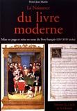 Henri-Jean Martin - La naissance du livre moderne (XIVe-XVIIe siècles) - Mise en page et mise en texte du livre français.