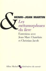 Henri-Jean Martin - Les métamorphoses du livre.