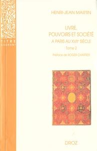 Henri-Jean Martin - Livre, pouvoirs et société à Paris au XVIIe siècle (1598-1701) - Tome 2.