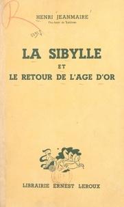 Henri Jeanmaire - La Sibylle et le retour de l'âge d'or.