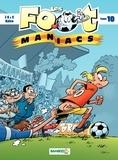 Henri Jenfèvre et Olivier Sulpice - Les Footmaniacs Tome 10 : .