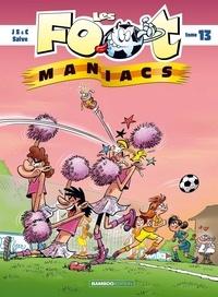 Henri Jenfèvre et Christophe Cazenove - Les Footmaniacs Tome 13 : .