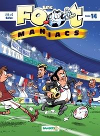 Henri Jenfèvre et Olivier Sulpice - Les Footmaniacs Tome 14 : .