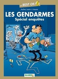 Henri Jenfèvre et Olivier Sulpice - Les Gendarmes  : Spécial enquêtes.