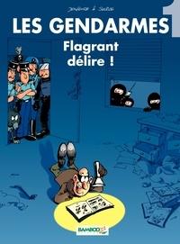Henri Jenfèvre et Olivier Sulpice - Les Gendarmes Tome 1 : Flagrant délire !.