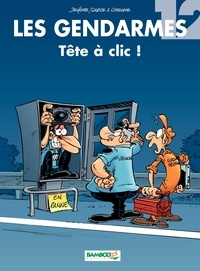 Henri Jenfèvre et Olivier Sulpice - Les Gendarmes Tome 12 : Tête à clic !.