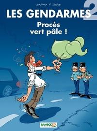 Henri Jenfèvre et Olivier Sulpice - Les Gendarmes Tome 2 : Procès vert pâle !.