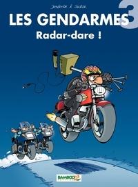 Henri Jenfèvre et Olivier Sulpice - Les Gendarmes Tome 3 : Radar-dare !.