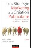 Henri Joannis et Virginie de Barnier - De la stratégie marketing à la création publicitaire - Magazines, Affiches, TV/Radio, Internet.