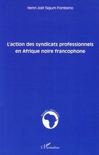 Laction des syndicats professionnels en Afrique noire francophone.pdf