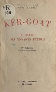 Henri Joubrel et Charles Péan - Ker-Goat - Le salut des enfants perdus.