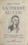 Henri Joubrel et Pierre Dehay - La pierre au cou.