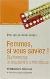 Henri Joyeux - Femmes si vous saviez ! - Des hormones, de la puberté à la ménopause.