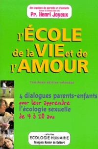 LECOLE DE LA VIE ET DE LAMOUR. Le livre des parents pour apprendre lécologie sexuelle de 4 à 20 ans, 3ème édition.pdf