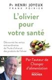 Henri Joyeux et Frank Poirier - L'olivier pour votre santé.