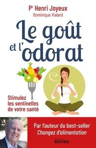 Henri Joyeux - Le goût et l'odorat - Stimulez les sentinelles de votre santé.