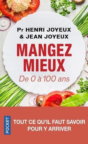Henri Joyeux et Jean Joyeux - Mangez mieux ! - De 0 à 100 ans.