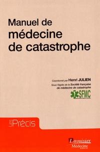 Henri Julien - Manuel de médecine de catastrophe.