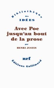 Henri Justin - Avec Poe jusqu'au bout de la prose.
