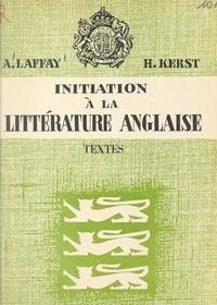 Henri Kerst et Albert Laffay - Initiation à la littérature anglaise (1). Textes.