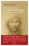 Henri Klinz - Mon témoignage sur l'affaire Conty - Le tueur fou de l'Ardèche.