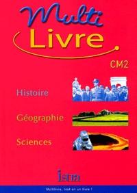 Henri Kokot et Isabelle Grégoire - Multi-livre Histoire-Géographie-Sciences CM2.