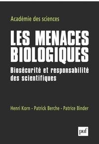 Henri Korn et Patrick Berche - Les menaces biologiques - Biosécurité et responsabilité des scientifiques.