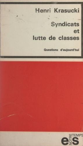 Syndicats et lutte de classes. Questions d'aujourd'hui