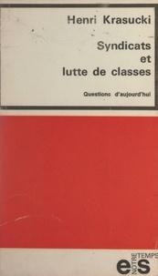 Henri Krasucki et Georges Séguy - Syndicats et lutte de classes - Questions d'aujourd'hui.