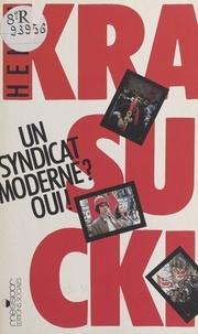 Henri Krasucki - Un Syndicat moderne ? Oui ! - Entretiens réalisés par Jacques Estager.