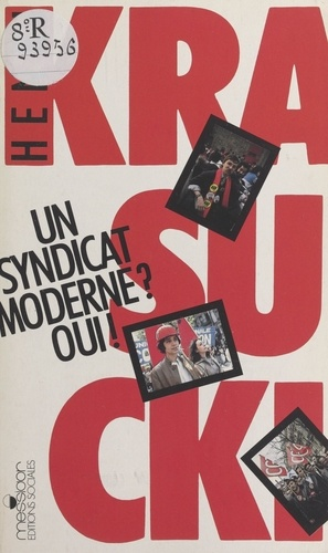 Un Syndicat moderne ? Oui !. Entretiens réalisés par Jacques Estager