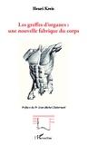 Henri Kreis - Les greffes d'organes : une nouvelle fabrique du corps.
