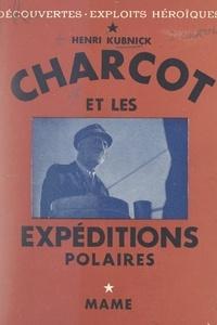 Henri Kubnick et Fred Matter - Charcot et les explorations polaires.