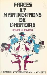 Henri Kubnick - Farces et mystifications de l'histoire.