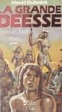 Henri Kubnick - La grande déesse (1) - Le clan de Krah.