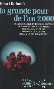 Henri Kubnick - La grande peur de l'an 2000.